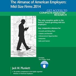 Plunkett'S Companion To The Almanac Of American Employers 2014 (Plunkett'S Industry Almanacs)