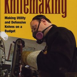 Home Workshop Knifemaking - Making Utility And Defensive Knives On A Budget Dvd
