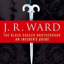 The Black Dagger Brotherhood: An Insider'S Guide By Ward. J. R. ( 2011 ) Paperback