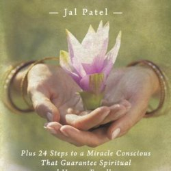 Expect A Miracle Of Ascension: Plus 24 Steps To A Miracle Conscious That Guarantee Spiritual And Human Excellence