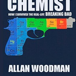The Chemist: How I Survived The Real-Life Breaking Bad