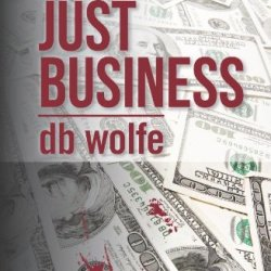 Just Business (Wolfe And Daga Series)