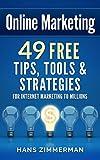 Online Marketing: 49 Online Marketing Tips, Online Marketing Tools & Online Marketing Strategies for Internet Marketing to Millions! (Online Marketing, ... Tools, Email Marketing, Website Marketing)