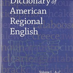 Dictionary Of American Regional English, Volume I: Introduction And A-C
