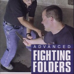 Advanced Fighting Folders - State Of The Art Training And Tactics For The Defensive Use Of Tactical Folding Knives Dvd