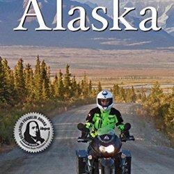 The Adventurous Motorcyclist'S Guide To Alaska