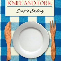 The Knife And Fork : Simple Cooking