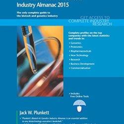 Plunkett'S Biotech & Genetics Industry Almanac 2015: Biotech & Genetics Industry Market Research, Statistics, Trends & Leading Companies