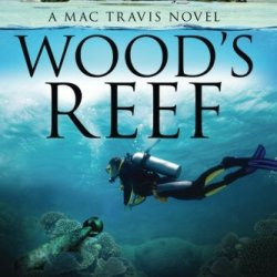 Wood'S Reef (Mac Travis Adventure Thrillers) (Volume 1)