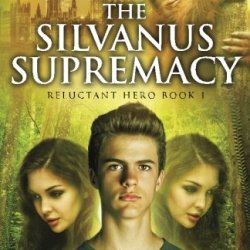 The Silvanus Supremacy: Reluctant Hero 1 (Volume 1)
