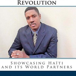 The Master Plan For An Administrative Revolution: Showcasing Haiti And Its World Partners
