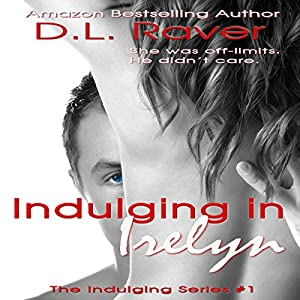 Indulging in Irelyn: The Indulging Series, Book 1 | [D.L. Raver]