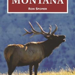 Big Game Hunter'S Guide To Montana (Big Game Hunting Guide Series) (Big Game Hunting Guide Series) (Wilderness Adventures Big Game Guidebooks)