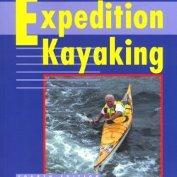 Expedition Kayaking, 4Th (Sea Kayaking How- To)
