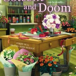 Bloom And Doom (A Bridal Bouquet Shop Mystery)