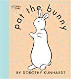 Pat the Bunny (Pat the Bunny) (Touch-and-Feel)