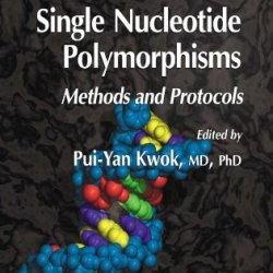 Single Nucleotide Polymorphisms: Methods And Protocols (Methods In Molecular Biology, Vol. 212)