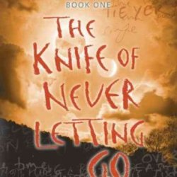 The Knife Of Never Letting Go (Chaos Walking) The Knife Of Never Letting Go
