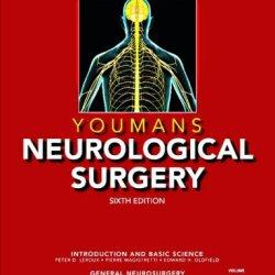 Youmans Neurological Surgery, 4-Volume Set: Expert Consult - Online And Print, 6E (Youmans Neurological Surgery Expert Consult)