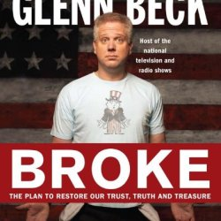 Broke: The Plan To Restore Our Trust, Truth And Treasure