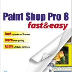 Paint Shop Pro 8 Fast & Easy (Fast & Easy (Premier Press))