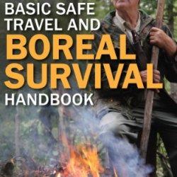 Basic Safe Travel And Boreal Survival Handbook
