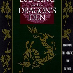 Dancing In The Dragon'S Den: Rekindling The Creative Fire In Your Shadow