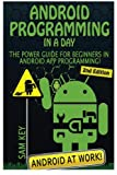 Android Programming In a Day!: The Power Guide for Beginners In Android App Programming