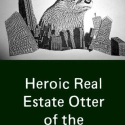 Heroic Real Estate Otter Of The 21St Century
