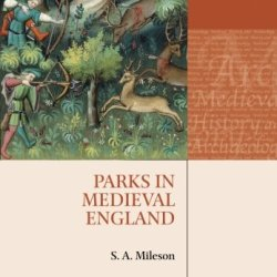 Parks In Medieval England (Medieval History And Archaeology)