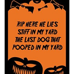 "Reflective Aluminum Halloween Sign ""Rip Here He Lies Stiff In My Yard The Last Dog That Pooped In My Yard"" 7"" X 10"" (Hw-0095-Ra)"