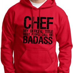 Chef My Official Title Most People Call Me Badass Hoodie Sweatshirt Large Red