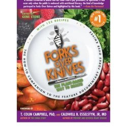 Forks Over Knives: The Plant-Based Way To Health (Paperback) Edited By Gene Stone