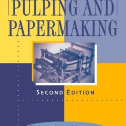 Handbook Of Pulping And Papermaking, Second Edition