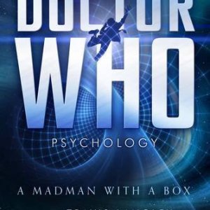 Doctor Who Psychology: A Madman with a B