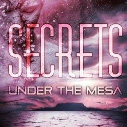 Secrets Under The Mesa