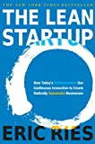 The Lean Startup: How Today&#039;s Entrepreneurs Use Continuous Innovation to Create Radically Successful Businesses