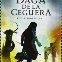 La Daga De La Ceguera / The Blinding Knife (El Portador De La Luz / The Lightbringer Trilogy) (Spanish Edition)
