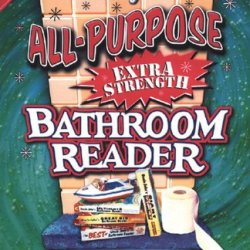 Uncle John'S All-Purpose Extra-Strength Bathroom Reader (Uncle John'S Bathroom Reader #13)
