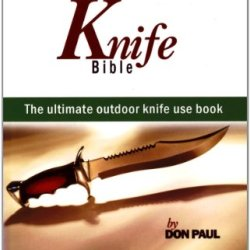 Outdoor Knife Use Illustrated (Everybody'S Knife Bible)