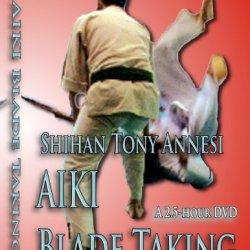 Blade Taking: Bokken/Tanto Tori & Sannin Waza: Takeshin Aiki-Ju-Jutsu Sandan Henka - Cybermonday Sale Price!
