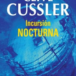 Incursión Nocturna (Dirk Pitt 5) (Spanish Edition)