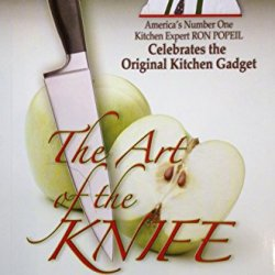 The Art Of The Knife - Recipe Collection With Knife Basics And Cutting Techniques