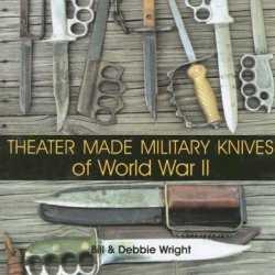 Theater Made Military Knives Of Wwii (Schiffer Military History Book)
