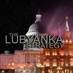 The Lubyanka Strategy