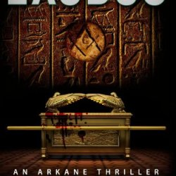 Exodus, An Arkane Thriller (Book 3) (Volume 3)
