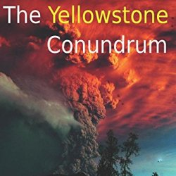 The Yellowstone Conundrum (Is This It?) (Volume 1)