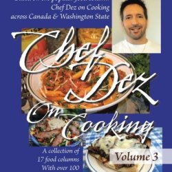 Chef Dez On Cooking: Volume 3