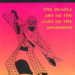 Assassin! The Deadly Art Of The Cult Of The Assassins