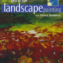 Fast & Fun Landscape Painting With Donna Dewberry